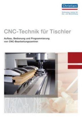 cnc technik f r tischler buch portofrei bei. Black Bedroom Furniture Sets. Home Design Ideas