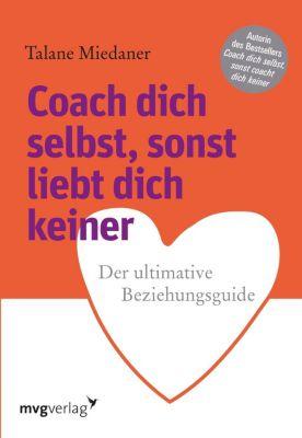 Coach dich selbst, sonst liebt dich keiner, Talane Miedaner