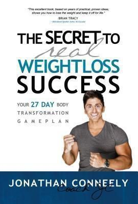 COACH JC ENTERPRISES: THE SECRET TO REAL WEIGHT LOSS SUCCESS, Jonathan Conneely