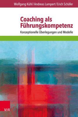 Coaching als Führungskompetenz, Erich Schäfer, Wolfgang Kühl, Andreas Lampert