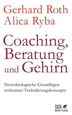Coaching, Beratung und Gehirn, Gerhard Roth, Alica Ryba