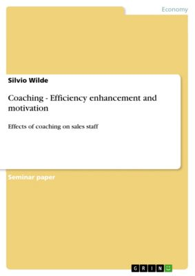 Coaching - Efficiency enhancement and motivation, Silvio Wilde