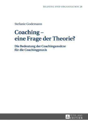Coaching - eine Frage der Theorie? - Stefanie Godemann pdf epub