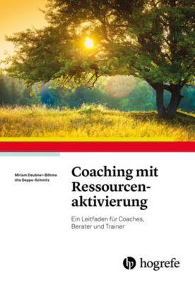 Coaching mit Ressourcenaktivierung, Miriam Deubner-Böhme, Uta Deppe-Schmitz