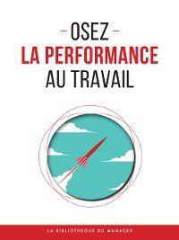 Coaching pro: Osez la performance au travail, Collectif
