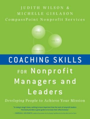 Coaching Skills for Nonprofit Managers and Leaders, Judith Wilson, Michelle Gislason