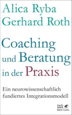 Coaching und Beratung in der Praxis, Alica Ryba, Gerhard Roth