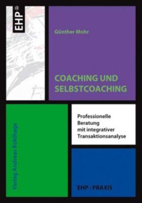Coaching und Selbstcoaching mit Transaktionsanalyse, Günther Mohr