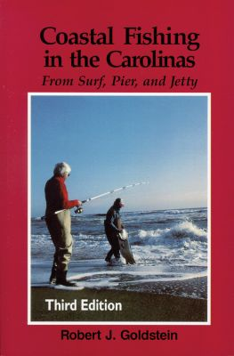 Coastal Fishing in the Carolinas, Robert J. Goldstein