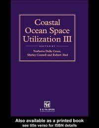 Coastal Ocean Space Utilization 3, N. Della Croce, R.B. Abel, S. Connell