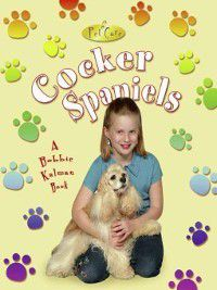 Cocker Spaniels, Bobbie Kalman, Kelley MacAulay