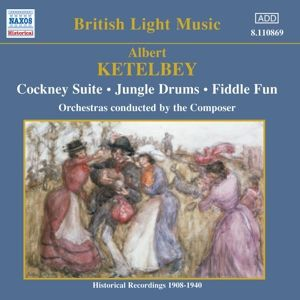 Cockney Suite/Jungle Drums/+, Albert Ketelbey