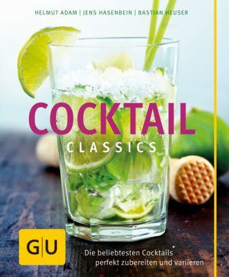 Cocktails Classics, Helmut Adam, Jens Hasenbein, Bastian Heuser