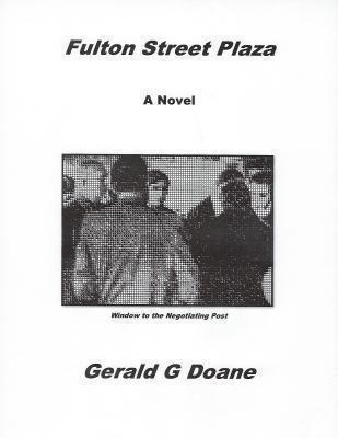 Code-4-Productions: Fulton Street Plaza, Gerald G Doane