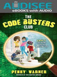 Code Busters Club: The Hunt for the Missing Spy, Penny Warner