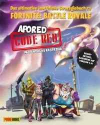 CODE RED: Das ultimative inoffizielle Strategiebuch zu Fortnite: Battle Royale, ApoRed, Andreas Kasprzak