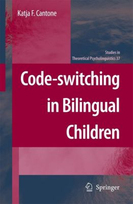 Code-switching in Bilingual Children, Katja F. Cantone