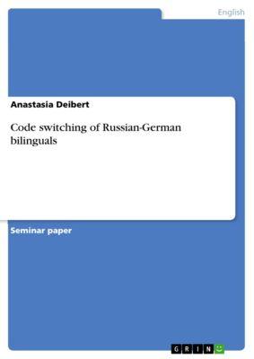 Code switching of Russian-German bilinguals, Anastasia Deibert