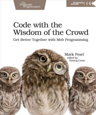 Code with the Wisdom of the Crowd, Mark Pearl