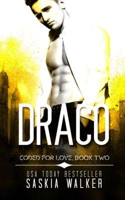 Coded for Love: Draco (Coded for Love, #2), Saskia Walker