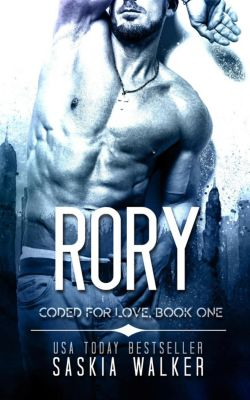 Coded for Love: Rory (Coded for Love, #1), Saskia Walker