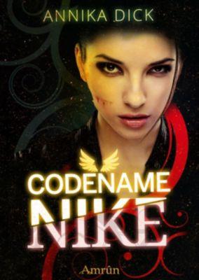 Codename Nike: Codename Nike (Band 1), Annika Dick