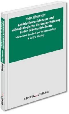 Codex Alimentarius: Antibiotikaresistenzen und mikrobiologische Risikoabschätzung in der Lebensmittelkette - Sabine Nieslony pdf epub