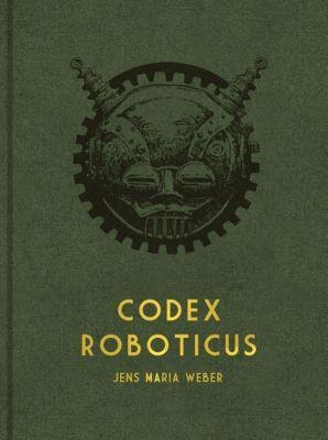 Codex Roboticus - Jens Maria Weber pdf epub