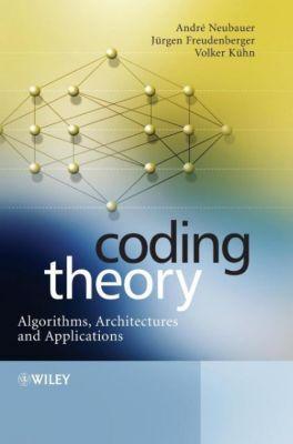 Coding Theory, André Neubauer, Jürgen Freudenberger, Volker Kühn