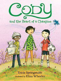 Cody: Cody and the Heart of a Champion, Tricia Springstubb