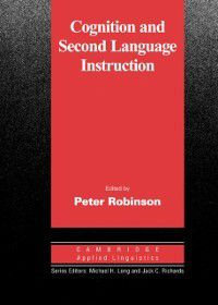 Cognition and Second Language Instruction, Robinson