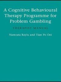Cognitive Behavioural Therapy Programme for Problem Gambling, Namrata Raylu, Tian Po Oei