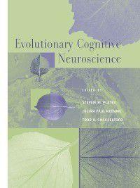 Cognitive Neuroscience: Evolutionary Cognitive Neuroscience, Julian Keenan, Steven Platek, Todd Shackelford