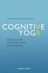 Cognitive Yoga, Yeshayahu Ben-Aharon