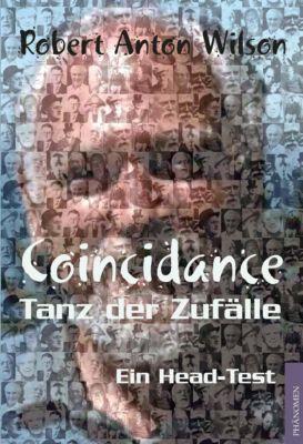 Coincidance -Tanz der Zufälle, Robert A. Wilson