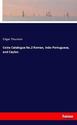 Coins Catalogue No.2 Roman, Indo-Portuguese, and Ceylon, Edgar Thurston