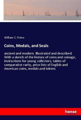 Coins, Medals, and Seals, William C. Prime