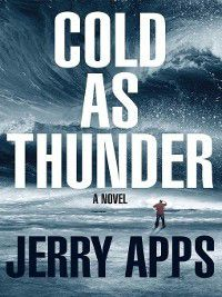 Cold as Thunder, Jerry Apps
