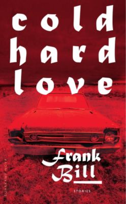 Cold Hard Love - Frank Bill |