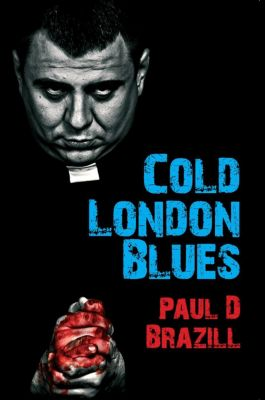 Cold London Blues, Paul D. Brazill