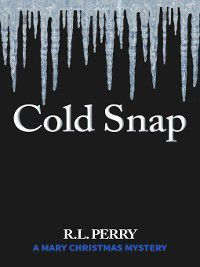 Cold Snap, R.L. Perry