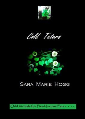 Cold Taters, Sara Marie Hogg