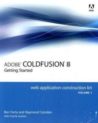 ColdFusion 8 Web Application Construction Kit, Ben Forta, Raymond Camden, Charlie Arehart