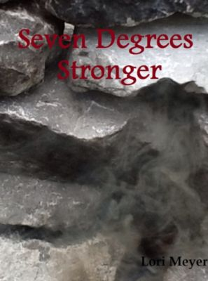 Cole: Seven Degrees Stronger (Book 2 in Cole's series), Lori Meyer