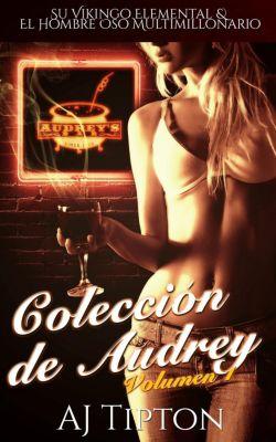 Colección de Audrey: Volumen 1: Su Vikingo Elemental & El Hombre Oso Multimillonario, AJ Tipton