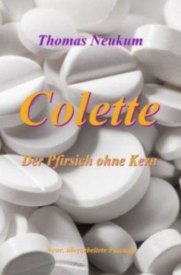 Colette - Der Pfirsich ohne Kern - Thomas Neukum |
