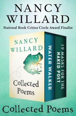 Collected Poems, Nancy Willard