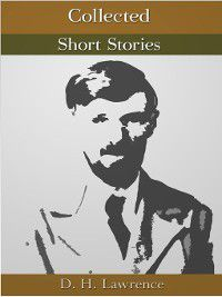 Collected Short Stories, D. H. Lawrence