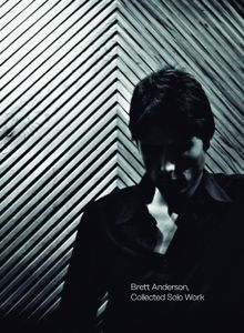 Collected Solo Work (5cd+Dvd), Brett Anderson
