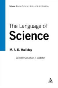 Collected Works of M.A.K. Halliday: Language of Science, M.A.K. Halliday